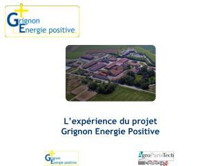 L'expérience du projet  Grignon Energie Positive