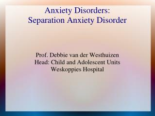 Anxiety Disorders:  Separation Anxiety Disorder