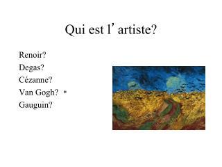 Qui est l ' artiste?