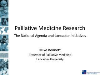 Palliative Medicine Research The National Agenda and Lancaster Initiatives