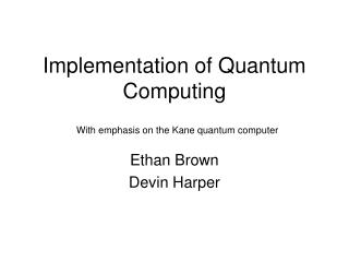 Implementation of Quantum Computing