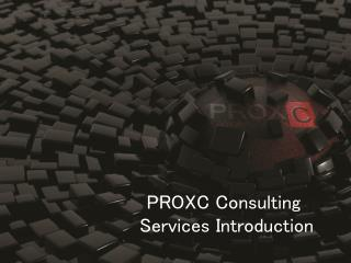 PROXC  Consulting Services Introduction