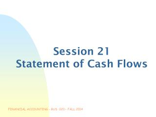 Session 21 Statement of Cash Flows