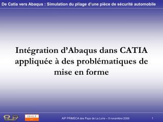 Intégration d'Abaqus dans CATIA appliquée à des problématiques de mise en forme