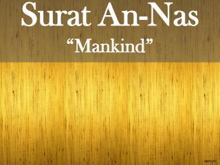 """Surat  An- Nas """"Mankind"""""""