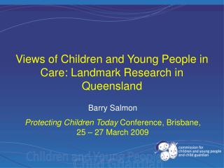 Barry Salmon  Protecting Children Today  Conference, Brisbane, 25 – 27 March 2009