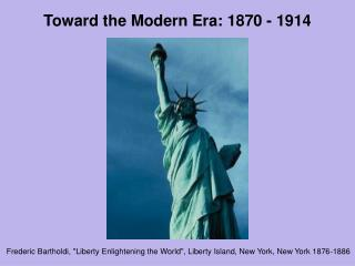 Toward the Modern Era: 1870 - 1914