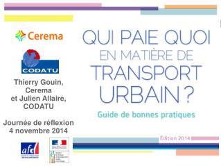 Thierry Gouin, Cerema et Julien Allaire, CODATU Journée de réflexion 4 novembre 2014