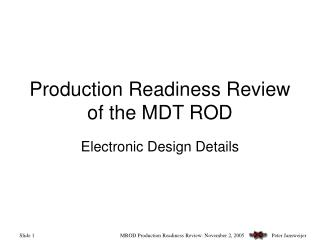 Production Readiness Review of the MDT ROD