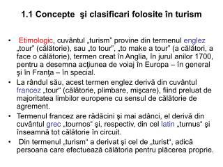 1.1 Concepte  şi clasificari folosite în turism