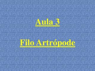 Aula 3 Filo Artr�pode