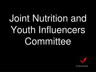 Joint Nutrition and Youth Influencers Committee