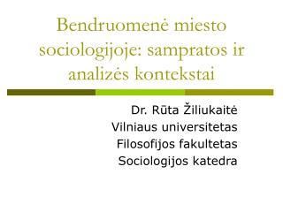 Bendruomenė miesto sociologijoje: sampratos ir analizės kontekstai