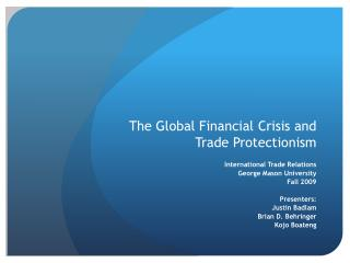 The Global Financial Crisis and  Trade Protectionism
