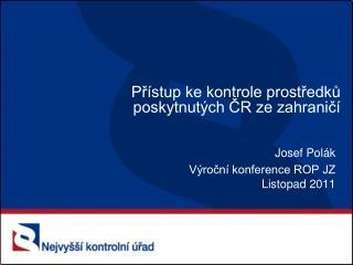 Přístup ke kontrole prostředků poskytnutých ČR ze zahraničí