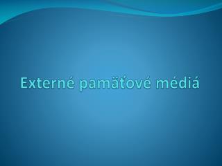 Extern é  pamäťové médiá