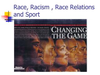 Race, Racism , Race Relations and Sport