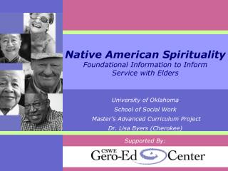 Native American Spirituality Foundational Information to Inform     Service with Elders