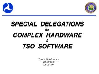 SPECIAL  DELEGATIONS for COMPLEX  HARDWARE & TSO  SOFTWARE
