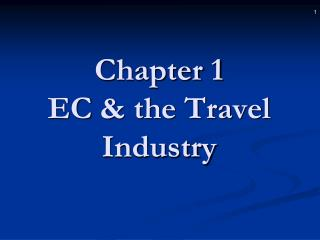 Chapter 1  EC  & the Travel Industry