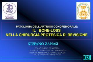 PATOLOGIA DELL'ARTROSI COXOFEMORALE:  IL   BONE-LOSS NELLA CHIRURGIA PROTESICA DI REVISIONE