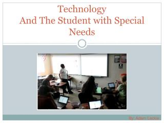 Technology  And The Student with Special Needs