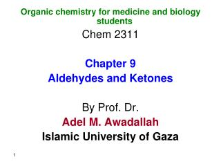 Organic chemistry for medicine and biology students Chem 2311 Chapter 9 Aldehydes and Ketones