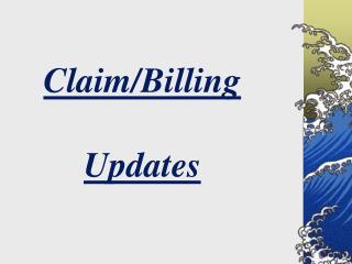 Claim/Billing  Updates