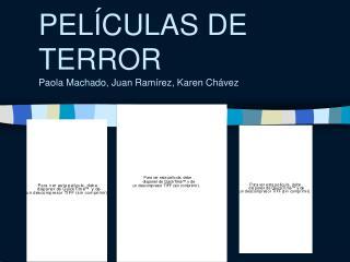 PEL Í CULAS DE TERROR Paola Machado, Juan Ramírez, Karen Chávez