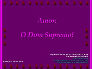 Amor:  O Dom Supremo!
