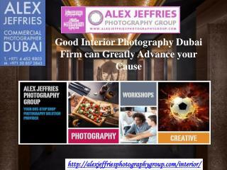 Good Interior Photography Dubai Firm can Greatly Advance You