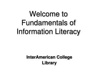 Welcome to Fundamentals of Information Literacy