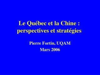 Le Québec et la Chine : perspectives et stratégies