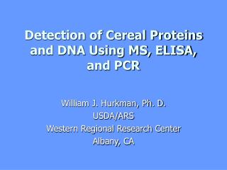 Detection of Cereal Proteins and DNA Using MS, ELISA, and PCR