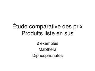 Étude comparative des prix Produits liste en sus