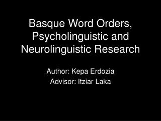 Basque Word Orders, Psycholinguistic and Neurolinguistic Research