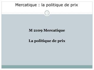 M 2109 Mercatique La politique de prix