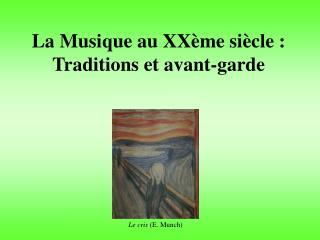 La Musique au XXème siècle: Traditions et avant-garde