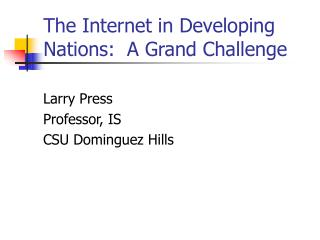 The Internet in Developing Nations:  A Grand Challenge
