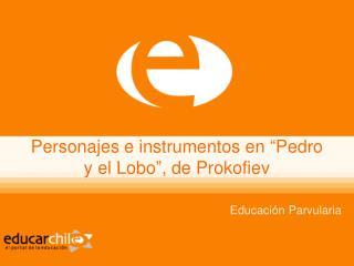 """Personajes e instrumentos en """"Pedro y el Lobo"""", de Prokofiev"""