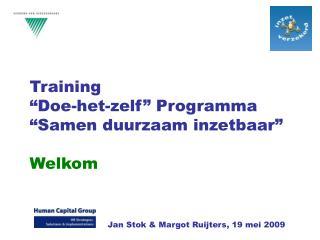 """Training """"Doe-het-zelf"""" Programma """"Samen duurzaam inzetbaar"""" Welkom"""