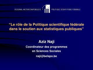 """""""Le rôle de la Politique scientifique fédérale dans le soutien aux statistiques publiques"""""""