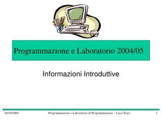 Programmazione e Laboratorio 2004/05