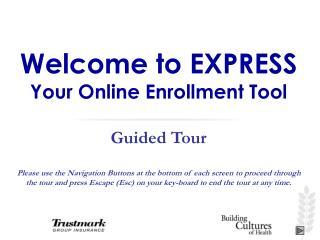 Welcome to EXPRESS Your Online Enrollment Tool