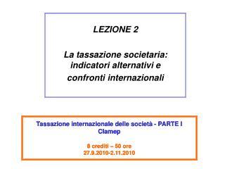 LEZIONE 2 La tassazione societaria: indicatori alternativi e   confronti internazionali