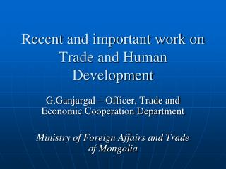 Recent and important work on Trade and Human Development