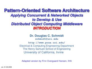 Dr. Douglas C. Schmidt schmidt@uci posa.uci/