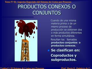 PRODUCTOS CONEXOS O  CONJUNTOS