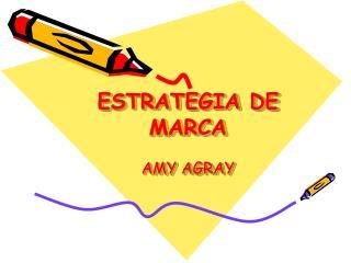 ESTRATEGIA DE MARCA AMY AGRAY