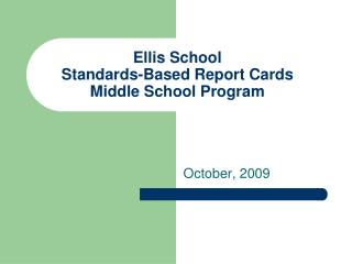 Ellis School Standards-Based Report Cards Middle School Program
